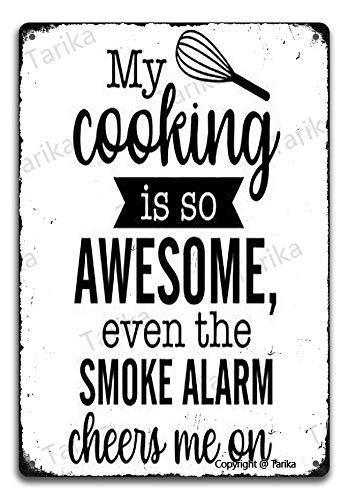My Cooking Is So Awesome Even The Smoke Alarm Cheers Me On Metal 20 x 30 CM Vintage Look Decoración de Pintura Letrero para el hogar con citas inspiradoras