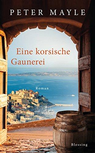 Eine korsische Gaunerei: Roman