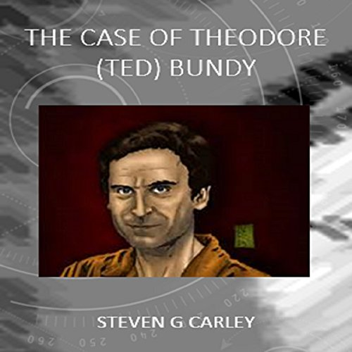 The Case of Theodore (Ted) Bundy audiobook cover art
