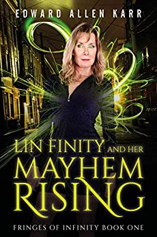 Lin Finity And Her Mayhem Rising (Fringes Of Infinity Book 1) by [Edward Allen Karr]