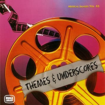 Themes and Underscore: Musical Images, Vol. 43