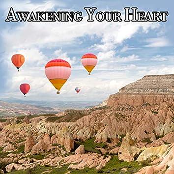 Awakening Your Heart