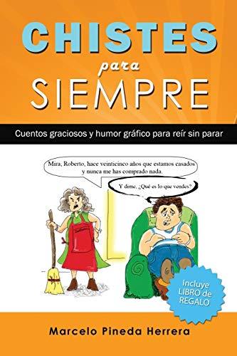 Chistes para siempre: Cuentos graciosos y humor gráfico para reír sin parar