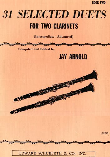 31 Selected Duets for Two Clarinets: Intermediate/Advanced