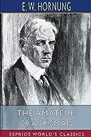 The Amateur Cracksman (Esprios Classics)