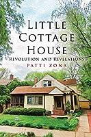 Little Cottage House: Revolution and Revelations