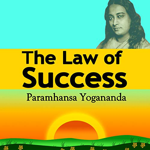 The Law of Success: Using the Power of Spirit to Create Health, Prosperity, and Happiness                   By:                                                                                                                                 Paramahansa Yogananda                               Narrated by:                                                                                                                                 Jason McCoy                      Length: 27 mins     391 ratings     Overall 4.7