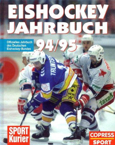 Eishockey Jahrbuch 94/95. Offizielles Jahrbuch des Deutschen Eishockey-Bundes