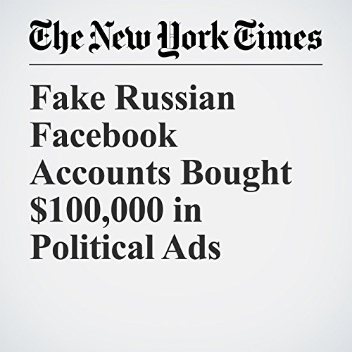 Fake Russian Facebook Accounts Bought $100,000 in Political Ads copertina