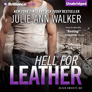 Hell for Leather     Black Knights Inc., Book 6              By:                                                                                                                                 Julie Ann Walker                               Narrated by:                                                                                                                                 Angela Dawe                      Length: 10 hrs and 30 mins     159 ratings     Overall 4.3