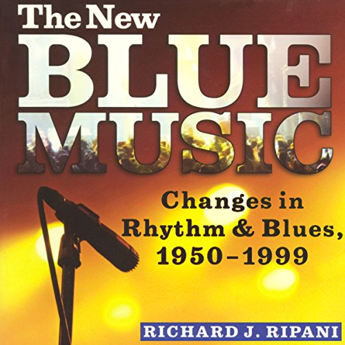 The New Blue Music: Changes in Rhythm & Blues, 1950-1999 cover art