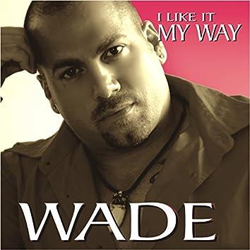 I Like It My Way