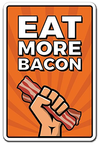 EAT More Bacon Aluminum Sign Food Bacon Pig Cook Chef Pork | Indoor/Outdoor | 24' Tall