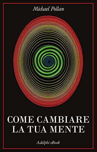 Come cambiare la tua mente (Italian Edition)
