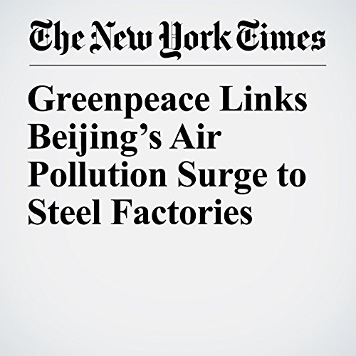 Greenpeace Links Beijing's Air Pollution Surge to Steel Factories copertina