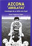 Azcona 'Abrelatas': cronología de un idilio con el gol (Varia)