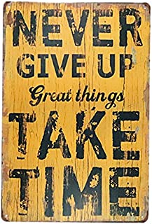 dingleiever-Metal Painting Never give up Great Things take time Art Wall Decor Suit Hanging for bar Shop Cafe