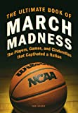The Ultimate Book of March Madness (English Edition)