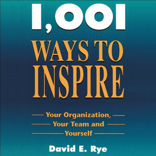 1,001 Ways to Inspire Your Organization, Your Team, and Yourself audiobook cover art
