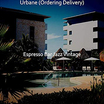 Urbane (Ordering Delivery)