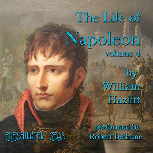 The Life of Napoleon, Volume 4 audiobook cover art