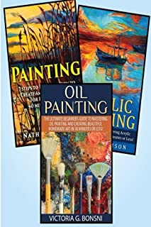 Painting: 3 in 1 Masterclass Box Set: Book 1: Painting + Book 2: Acrylic Painting + Book 3: Oil Painting