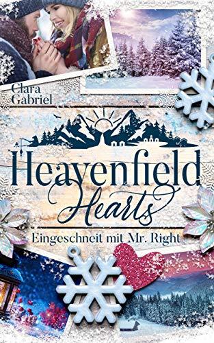 Heavenfield Hearts - Eingeschneit mit Mr. Right: USA Liebesroman mit Happy End (Smoky Mountain Storys)