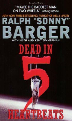 Dead in 5 Heartbeats (Patch Kinkade) by Sonny Barger(2004-07-27)