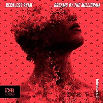 Dreams By The Milligram