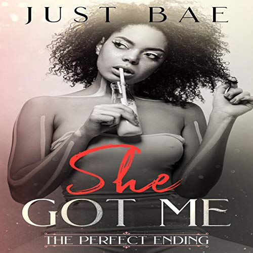 She Got Me: The Perfect Ending audiobook cover art