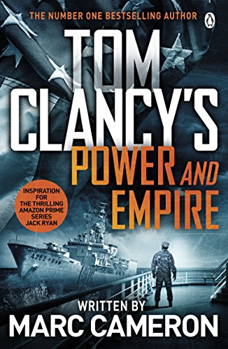 Tom Clancy\'s Power and Empire: INSPIRATION FOR THE THRILLING AMAZON PRIME SERIES JACK RYAN (English Edition)