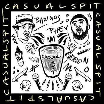 Casual Spit (feat. Phev)
