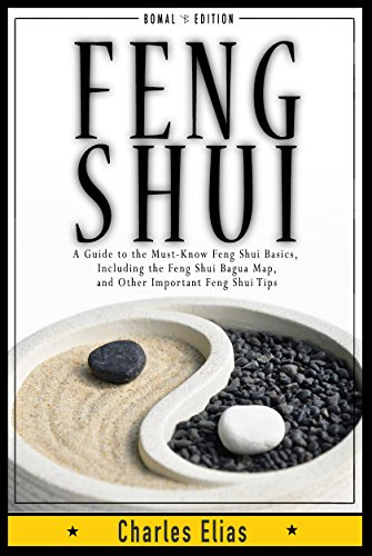 FENG SHUI: Interior Design & Mindfulness - A Guide to the Must-Know Feng Shui Basics, Including the Feng Shui Bagua Map, Feng Shui Colors, and Other Important ... Meditation, Zen Book 1) (English Edition)
