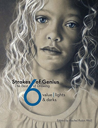 Strokes Of Genius 6: Value - Lights & Darks (Strokes of Genius: The Best of Drawing) (English Edition)
