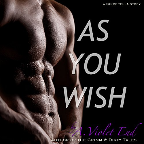 As You Wish, A Cinderella Story & Erotic Romance cover art