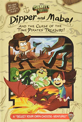 Gravity Falls: Dipper and Mabel and the Curse of the Time Pirates' Treasure!: A Select Your Own Choose-Venture!
