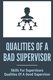 Qualities Of A Bad Supervisor: Skills For Supervisors - Qualities Of A Good Supervisor: Supervisor Training Providers