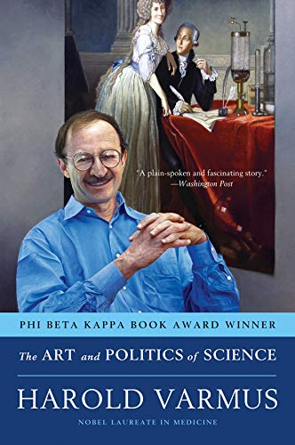 Compare Textbook Prices for The Art and Politics of Science Illustrated Edition ISBN 9780393304534 by Varmus, Harold