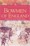 Bowmen of England: The Story of the English Longbow...