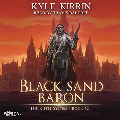 Black Sand Baron: The Ripple System, Book 2