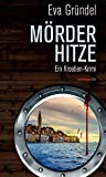 Mörderhitze: Ein Kroatien-Krimi (Reisekrimis mit Elena Martell, Band 5)
