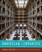 American Libraries, 1730-1950 (Norton/Library of Congress Visual Sourcebooks)