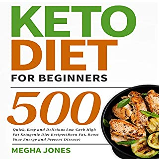Keto Diet for Beginners: 500 Quick, Easy and Delicious Low Carb High Fat Ketogenic Diet Recipes audiobook cover art