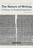 The Nature of Writing: A Theory of Grapholinguistics