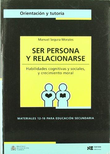 Ser persona y relacionarse: Habilidades cognitivas y sociales y crecimiento moral (Materiales 12/16 para Educación Secundaria) - 9788427713857: 48