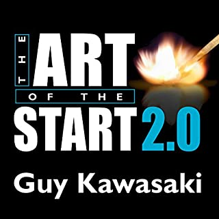 The Art of the Start 2.0     The Time-Tested, Battle-Hardened Guide for Anyone Starting Anything              By:                                                                                                                                 Guy Kawasaki                               Narrated by:                                                                                                                                 Paul Boehmer                      Length: 8 hrs and 43 mins     776 ratings     Overall 4.4
