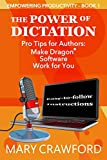 The Power of Dictation (Empowering Productivity Book 1)