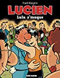 Lucien, Tome 6 - Lulu s'maque