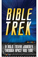 Bible Trek: A Bold Trivia Journey Through Space and Time Kindle Edition
