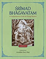 Srimad Bhagavatam: A Comprehensive Guide for Young Readers: Canto 4